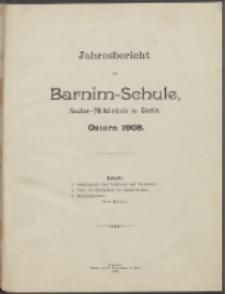 Jahresbericht der Barnim-Schule Knaben-Mittelschule zu Stettin. Ostern 1908