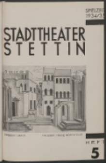 Stadt-Theater Stettin. 1934 H. 5