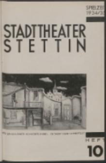 Stadt-Theater Stettin. 1934 H. 10