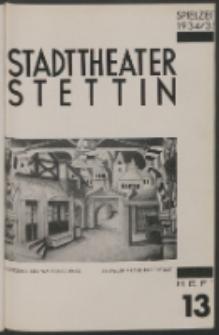 Stadt-Theater Stettin. 1935 H. 13