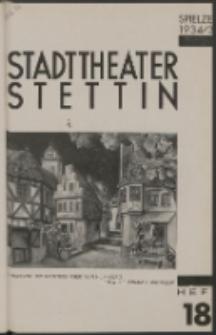 Stadt-Theater Stettin. 1935 H. 18