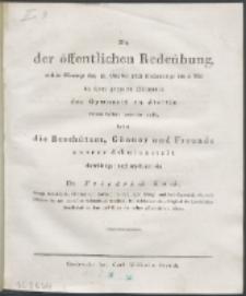 Zu der öffentlichen Redeübung und Abiturienten-Entlassung, welche ... in dem Hörsaale des Gymnasium zu Stettin statt finden wird, ladet ... ehrerbietigst und ergebenst ein.