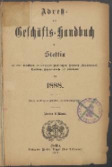 Adress- und Geschäfts-Handbuch für Stettin : nach amtlichen Quellen zusammengestellt. 1888