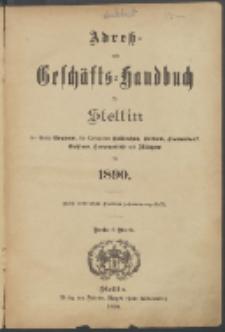 Adress- und Geschäfts-Handbuch für Stettin : nach amtlichen Quellen zusammengestellt. 1890