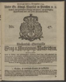 Wochentlich-Stettinische Frag- und Anzeigungs-Nachrichten. 1744 No. 47