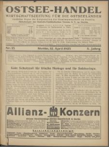 Ostsee-Handel : Wirtschaftszeitschrift für der Wirtschaftsgebiet des Gaues Pommern und der Ostsee und Südostländer. Jg. 5, 1925 Nr. 15