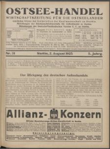 Ostsee-Handel : Wirtschaftszeitschrift für der Wirtschaftsgebiet des Gaues Pommern und der Ostsee und Südostländer. Jg. 5, 1925 Nr. 31