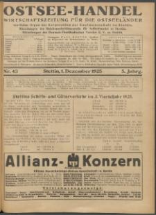 Ostsee-Handel : Wirtschaftszeitschrift für der Wirtschaftsgebiet des Gaues Pommern und der Ostsee und Südostländer. Jg. 5, 1925 Nr. 43