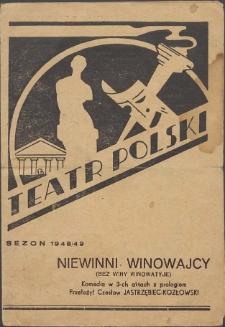 Niewinni winowajcy : komedia w 3-ch aktach z prologiem : Teatr Polski, sezon 1948/49
