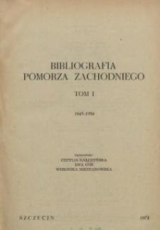 Bibliografia Pomorza Zachodniego. T.1, 1945-1950