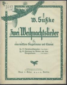 Zwei Weihnachtslieder : für mittlere Singstimme und Klavier [2.] Op. 49 Anbetung der Weisen aus dem Morgenlande