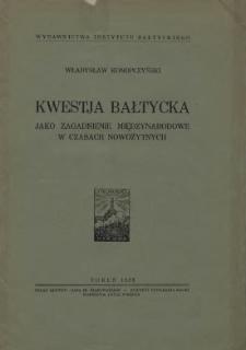Kwestja bałtycka jako zagadnienie międzynarodowe w czasach nowożytnych