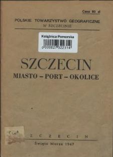 Szczecin - miasto portowe : Ogólnopolski Zjazd Geografów 1947 w Szczecinie : informator /