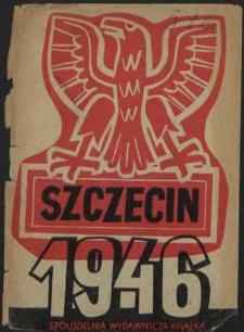 Szczecin 1946 : przemówienia wygłoszone podczas uroczystości w Szczecinie w dniu 13 i 14 kwietnia 1946 roku