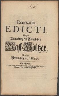 Renovatio Edicti, Wegen Betreibung der Königlichen Mast-Höltzer : [Datum:] De dato Berlin, den 10. Julii 1727