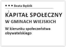 Kapitał społeczny w gminach wiejskich : w kierunku społeczeństwa obywatelskiego