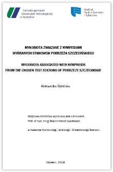 Mykobiota związane z nymfeidami wybranych stanowisk Pobrzeża Szczecińskiego = Mycobiota associated with nympheids from the chosen test stations of Pobrzeże Szczecińskie