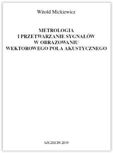 Metrologia i przetwarzanie sygnałów w obrazowaniu wektorowego pola akustycznego