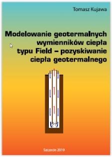 Modelowanie geotermalnych wymienników ciepła typu Field - : pozyskiwanie ciepła geotermalnego
