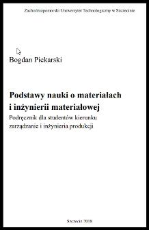 Podstawy nauki o materiałach i inżynierii materiałowej : podręcznik dla studentów kierunku zarządzanie i inżynieria produkcji