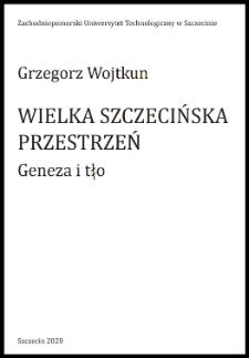 Wielka szczecińska przestrzeń : geneza i tło