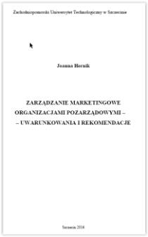 Zarządzanie marketingowe organizacjami pozarządowymi : - uwarunkowania i rekomendacje