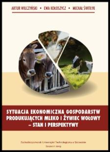 Sytuacja ekonomiczna gospodarstw produkujących mleko i żywiec wołowy - stan i perspektywy