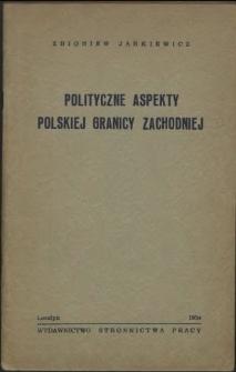 Polityczne aspekty polskiej granicy zachodniej : konflikt polsko-niemiecki, poczynając od pierwszej wojny światowej