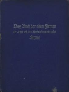 Das Buch der alten Firmen : der Stadt und des Handelskammerbezirkes Stettin im Jahre 1931