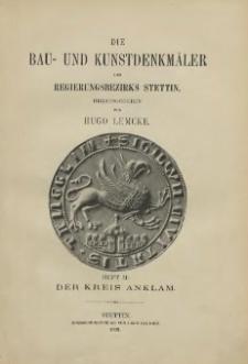 Die Bau- und Kunstdenkmäler der Provinz Pommern T. 2, Bd. 1, H. 2, Der Kreis Anklam