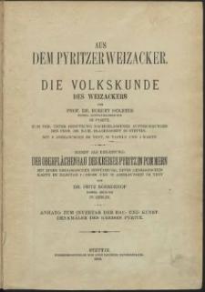Die Bau- und Kunstdenkmäler derr Provinz Pommern.T.2,Bd.2,H. 7, Anhang, Aus dem Pyritzer Weizacker