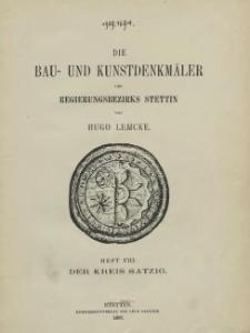 Die Bau- und Kunstdenkmäler der Provinz Pommern.T.2,Bd.2, H. 8, Der Kreis Satzig