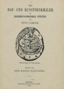 Die Bau- und Kunstdenkmäler der Provinz Pommern.T.2,Bd.2, H. 9, Der Kreis Naugard