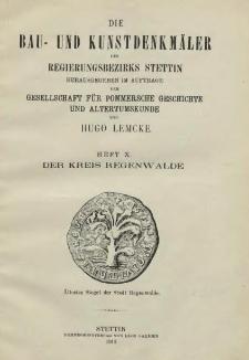 Die Bau- und Kunstdenkmäler der Provinz Pommern.T.2,Bd.2, H. 10, Der Kreis Regenwalde