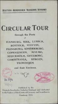 Circular tour trough the Ports of Hamburg, Kiel, Lübeck, Rostock, Stettin, Flensburg, Sonderburg, Copenhagen, Malmö, Stockholm, Göteborg, Christiania, Bergen, Trondhjem and their environs.