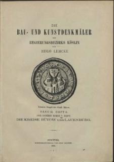 Die Bau- und Kunstdenkmäler der Provinz Pommern.T.3,Bd. 2, H. 5, Die Kreise Bütow und Lauenburg