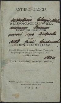 Anthropologia o własnościach człowieka fizycznych i moralnych w roku 1810 krótko zebrana i ułożona
