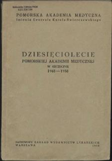 Dziesięciolecie Pomorskiej Akademii Medycznej w Szczecinie 1948-1958