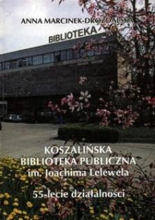 Koszalińska Biblioteka Publiczna im. Joachima Lelewela : 55-lecie działalności