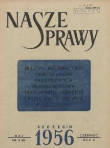 Nasze Sprawy : biuletyn informacyjny Ekspozytury Państwowej Centrali Drzewnej w Szczecinie. R.2, 1956 nr 3