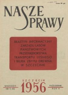 Nasze Sprawy : biuletyn informacyjny Ekspozytury Państwowej Centrali Drzewnej w Szczecinie. R.2, 1956 nr 5