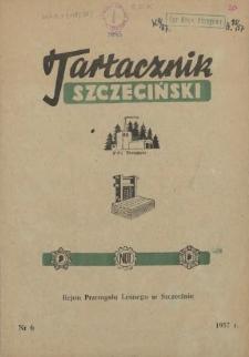 Tartacznik Szczeciński : biuletyn kwartalny Klubu Techniki i Racjonalizacji Rejonu Przemysłu Leśnego w Szczecinie. 1957 nr 6