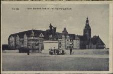 Stettin, Kaiser Friedrich-Denkmal und Regierungsgebäude