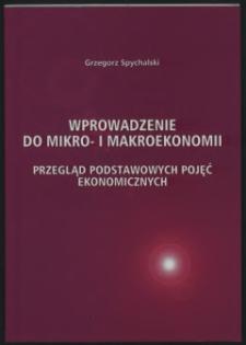 Wprowadzenie do mikro- i makroekonomii : przegląd podstawowych pojęć ekonomicznych