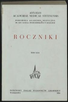 Annales Academiae Medicae Stetinensis = Roczniki Pomorskiej Akademii Medycznej w Szczecinie. 1984, 30