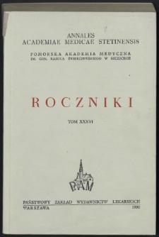 Annales Academiae Medicae Stetinensis = Roczniki Pomorskiej Akademii Medycznej w Szczecinie. 1990, 36