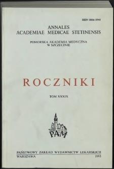 Annales Academiae Medicae Stetinensis = Roczniki Pomorskiej Akademii Medycznej w Szczecinie. 1993, 39