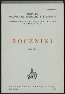 Annales Academiae Medicae Stetinensis = Roczniki Pomorskiej Akademii Medycznej w Szczecinie. 1995, 41
