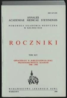 Annales Academiae Medicae Stetinensis = Roczniki Pomorskiej Akademii Medycznej w Szczecinie. 1999, 45