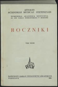 Annales Academiae Medicae Stetinensis = Roczniki Pomorskiej Akademii Medycznej w Szczecinie. 1981, 27